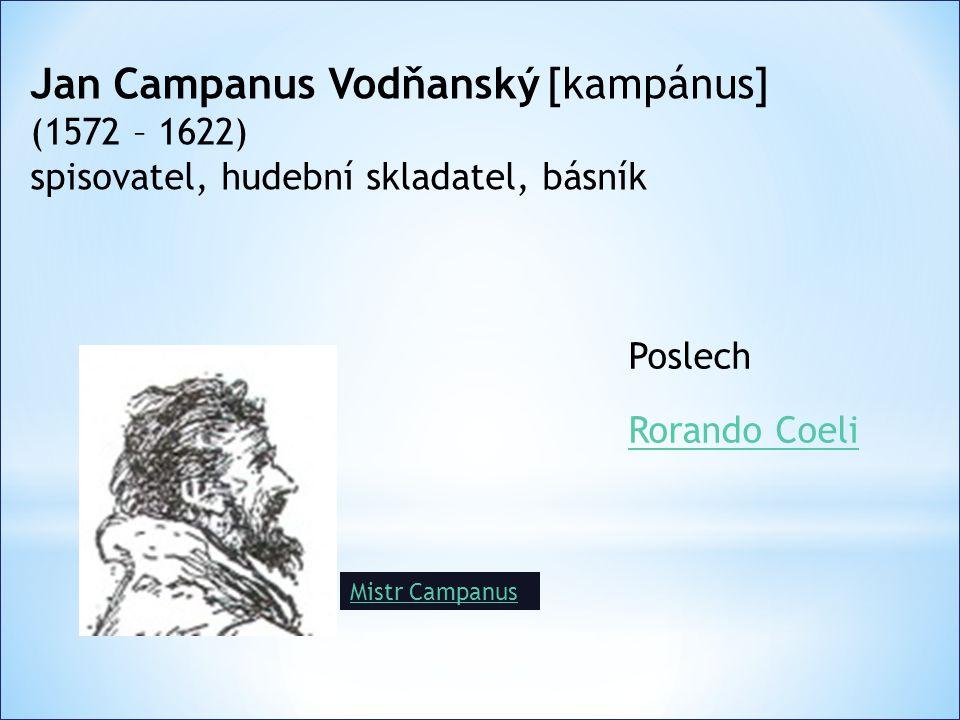 Jan Campanus Vodňanský [kampánus]